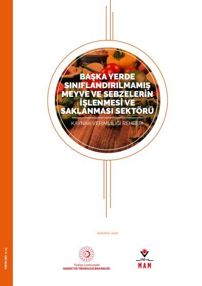 Başka Yerde Sınıflandırılmamış Meyve ve Sebzelerin İşlenmesi ve Saklanması Sektörü Kaynak Verimliliği Rehberi Cam ve Cam Ürünleri İmalatı Kaynak Verimliliği Rehberi