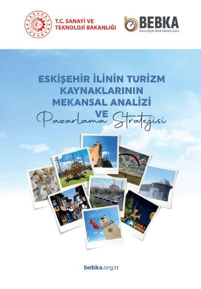 Eskişehir İlin Turizm Kaynaklarının Mekansal Analizi ve Turizm Pazarlama Stratejisi Ana Rapor