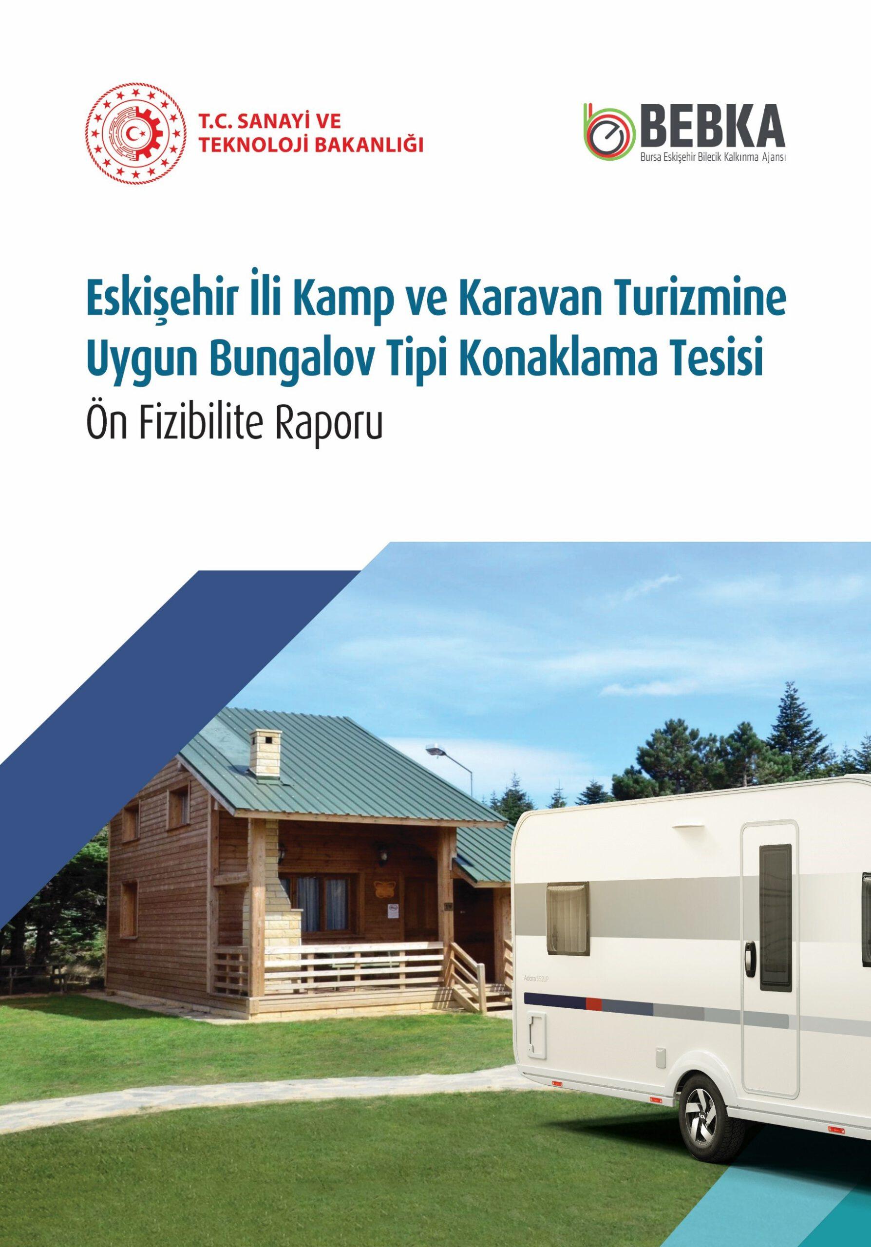 Eskişehir İli Kamp ve Karavan Turizmine Uygun Bungalov Tipi Konaklama Tesisi Ön Fizibilite Raporu